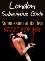 London Submissive Girls